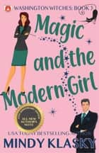 Magic and the Modern Girl (15th Anniversary Edition) ebook by Mindy Klasky