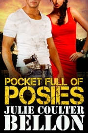 Pocket Full of Posies (Hostage Negotiation Team #3) ebook by Julie Coulter Bellon