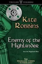 Enemy of the Highlander ebook by Kate Robbins