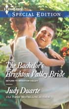 The Bachelor's Brighton Valley Bride ebook by Judy Duarte