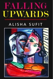 Falling Upwards ebook by Alisha Sufit