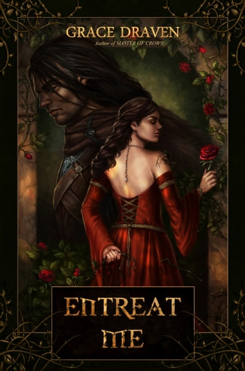 Entreat Me e-bok by Grace Draven