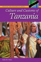 Culture and Customs of Tanzania ebook by Kefa M. Otiso