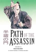 Path of the Assassin Volume 14: Bad Blood ebook by Kazuo Koike