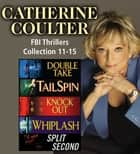 Catherine Coulter The FBI Thrillers Collection Books 11-15 ebook by Catherine Coulter
