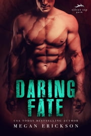 Daring Fate - Silver Tip Pack, #1 ebook by Megan Erickson