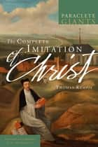 The Complete Imitation of Christ ebook by Thomas à Kempis, Fr. John Julian