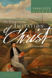 The Complete Imitation of Christ ebook by Thomas à Kempis,Fr. John Julian