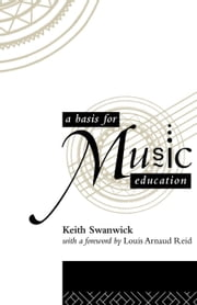 A Basis for Music Education ebook by Swanwick, Keith