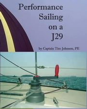 Performance Sailing on a J29 ebook by Johnson, Timothy M