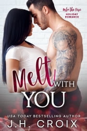 Melt With You ebook by J.H. Croix