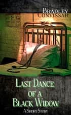 Last Dance of a Black Widow ebook by Bradley Convissar