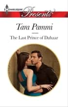 The Last Prince of Dahaar ebook by Tara Pammi
