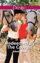 Redeemed By The Cowgirl 電子書 by Silver James