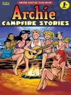 Pep Digital Vol. 011: Archie: Campfire Stories ebook by Archie Superstars