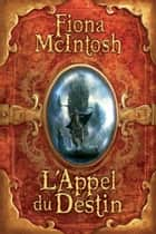 L'Appel du destin ebook by Fiona Mcintosh