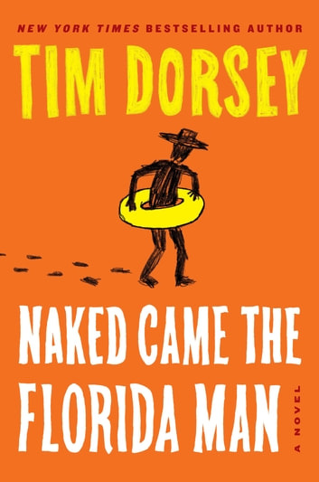 Naked Came the Florida Man - A Novel ebook by Tim Dorsey