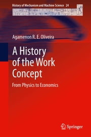 A History of the Work Concept - From Physics to Economics ebook by Agamenon Oliveira