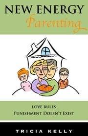 New Energy Parenting ebook by Tricia Kelly
