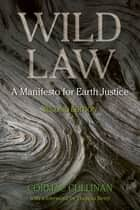 Wild Law - A Manifesto for Earth Justice ebook by Cormac Cullinan