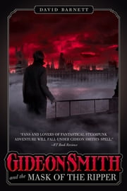 Gideon Smith and the Mask of the Ripper ebook by David Barnett
