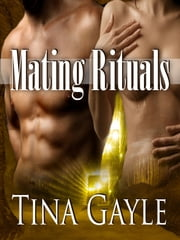 Mating Rituals ebook by Tina Gayle
