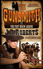 The Fast Draw Leeague ebook by J.R Roberts