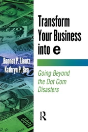 Transform Your Business into E ebook by Bennet Lientz,Kathryn Rea