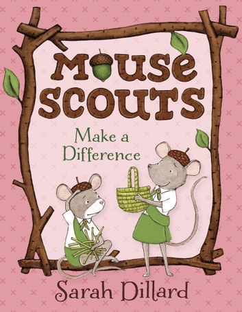 Mouse Scouts: Make A Difference ebook by Sarah Dillard