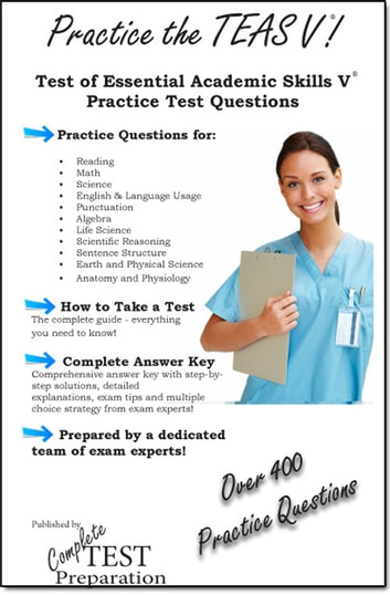 Practice the TEAS V®: Test of Essential Academic Skills Practice Test  Questions