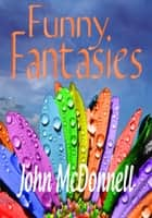 Funny Fantasies ebook by John McDonnell