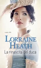 La rinascita del duca ebook by Lorraine Heath