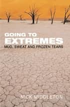 Going to Extremes ebook by Nick Middleton