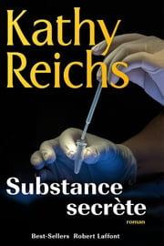 Substance secrète ebook by Kathy REICHS