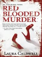 Red Blooded Murder ebook by Laura Caldwell