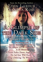 A Glimpse of the Dark Side: Adult Paranormal Erotic Romance Collection ebook by Eden Laroux
