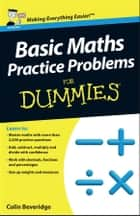 Basic Maths Practice Problems For Dummies ebook by Colin Beveridge