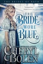 The Bride Wore Blue (Historical Romance Series) ebook by