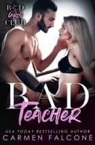 Bad Teacher - Bad Housewives Club, #3 ebook by Carmen Falcone