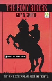 The Pony Riders ebook by Guy N Smith