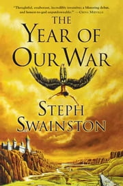 The Year of Our War ebook by Steph Swainston