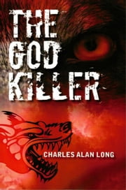 The God Killer ebook by Charles Alan Long