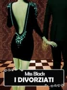 I divorziati eBook by Miss Black