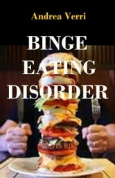 Binge Eating Disorder ebook by Andrea Verri