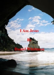 I Am Jesus ebook by Daniel Whittman