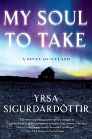 My Soul to Take - A Novel of Iceland ebook by Yrsa Sigurdardottir