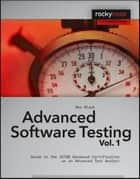 Advanced Software Testing - Vol. 1 ebook by Rex Black