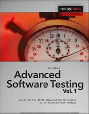 Advanced Software Testing - Vol. 1 - Guide to the ISTQB Advanced Certification as an Advanced Test Analyst ebook by Rex Black