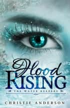 Flood Rising - (The Water Keepers, Book 4) ebook by