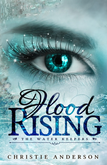 Flood Rising - (The Water Keepers, Book 4) ebook by Christie Anderson